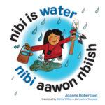 Nibi Aawon Nbiish (Nibi is Water)