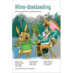 Mino-doodaading: Dibaajimowinan Ji-mino-ayaang