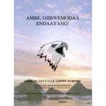 Come On, Let's Talk Ojibwe at Home! Ambe, Ojibwemodaa Endaayang!