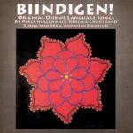 Biindigen: Original Ojibwe Language Songs