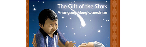 The Gift of the Stars: Anangoog Meegiwaewinan