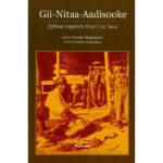 Gii-Nitaa-Aadisooke: Ojibwe Legends from Lac Seul