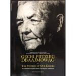 Gechi-piitziijig Dbaajmowag: The Stories of our Elders
